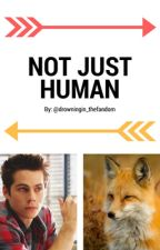 Not Just Human... by drowningin_thefandom