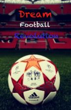 Dream Football Revolution by malikprasetya