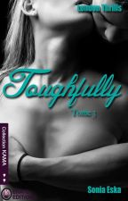 Toughfully et Faithfully - Tome 3 et 4 (London Thrills) Sous Contrat d'édition by SoniaEska