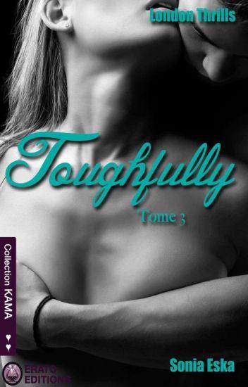 Toughfully et Faithfully - Tome 3 et 4 (London Thrills) Sous Contrat d'édition