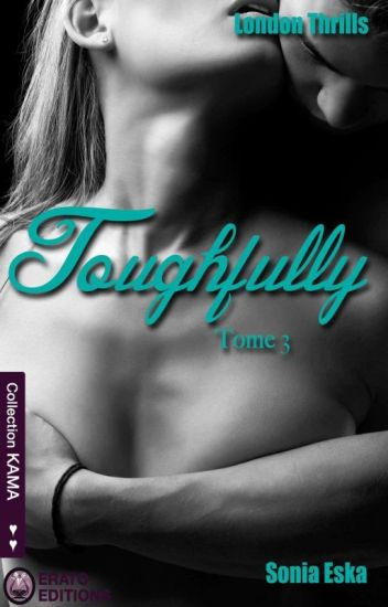 Toughfully et Faithfully - Tome 3 et 4 (London Thrills) Sous Contrat d'édition