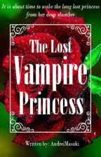 [Rewritten] Lost Vampire Princess by AndreiMasaki