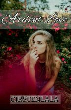 Act IV: Ardent Love by Cirstenlala