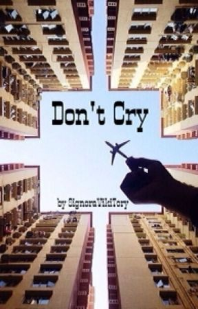 Don't Cry | Не Плачь by SignoraVikiTory