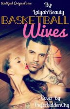 Basketball Wives by LaiyahBeauty