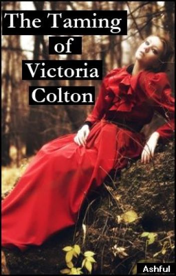 The Taming of Victoria Colton