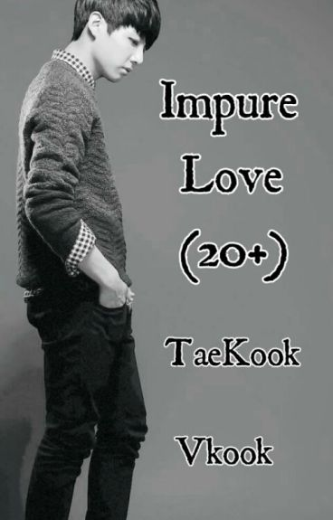 Impure Love (20+)