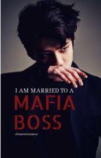 Married to a Mafia Boss by shineeminioneexo