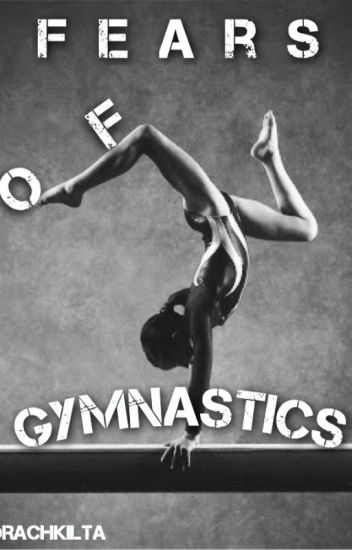 Fears of Gymnastics
