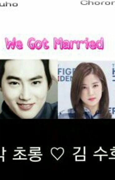 We Got Married(Exo Suho dan APink Chorong)