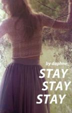 stay stay stay ➼ kaylor by kayIor