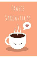 Frases Sarcasticas by Swiftiescat