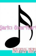 Şarkı Önerileri by heartless_kalpsiz