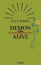 BDP book 2 Demon Alive by AmaraViolet
