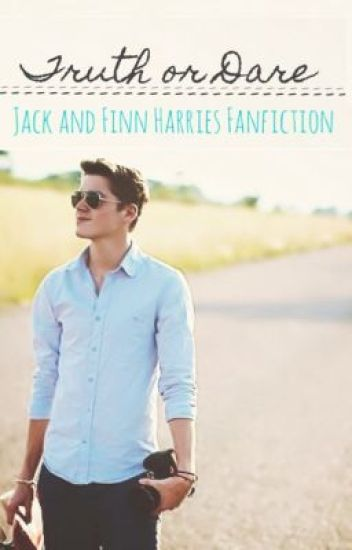 Truth or Dare (Jack and Finn Harries fanfiction)