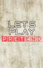 Let's Play Pretend - JaDine (Completed) by glxdyspei