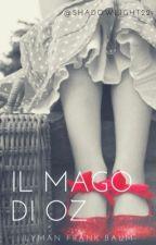 IL MAGO DI OZ || Lyman Frank Baum by shadowlight22