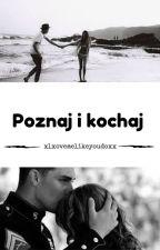 Poznaj i kochaj  by xlxovemelikeyoudoxx