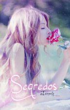 Segredos (PARADO) by Eemeelly