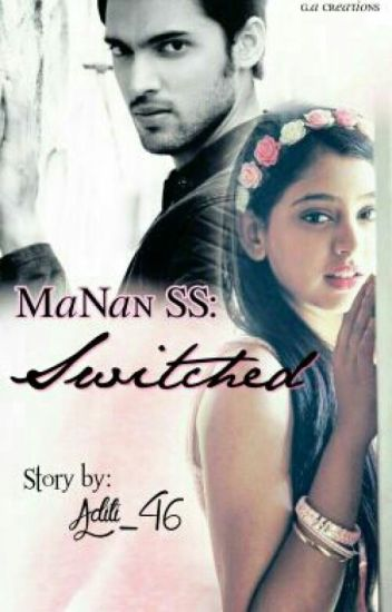 Manan Ss- Switched♡  [Slow Updates]