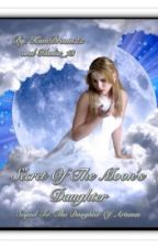 Secret Of The Moon's Daughter: Daughter of Artemis Sequel by KiwiDream22