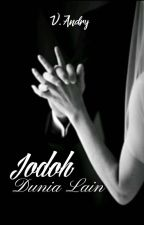 Jodoh Dunia Lain by valore_id