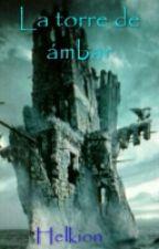 La torre de ámbar by Helkion