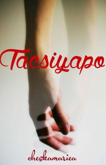 TACSIYAPO (A ONE-SIDED One-Shot STORY)
