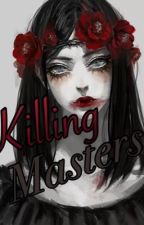 Killing Masters.  by ruwqiersa--