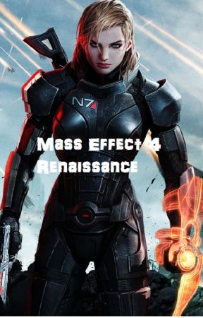Mass Effect 4: Renaissance  by kermitte1982