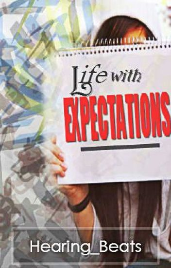 Life With Expectations