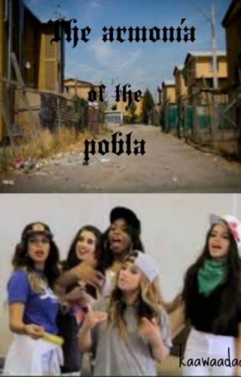 The armonía of the pobla[Fifth Harmony Chilensis]