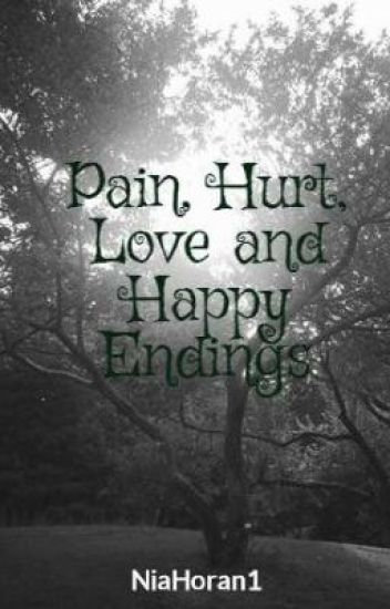 Pain, Hurt, Love and Happy Endings