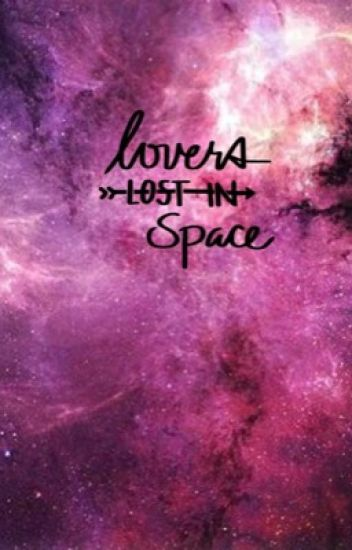 Lovers Lost In Space