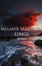 Melanie Martinez-lyrics by senpaifella