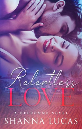RELENTLESS LOVE (Completed)