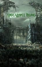 Apocalypse Rising by asap1486