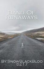 Band Of Runaways by SnowBlackBlood217