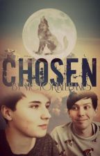 Dan and Phil: Chosen by XDarkLesterX