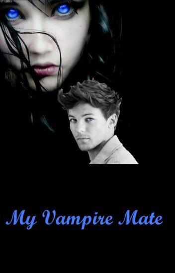 My Vampire Mate (A Louis Tomlinson Fan-Fic)