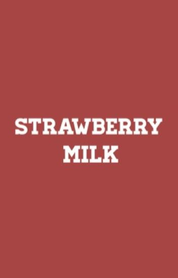 strawberry milk ; kth