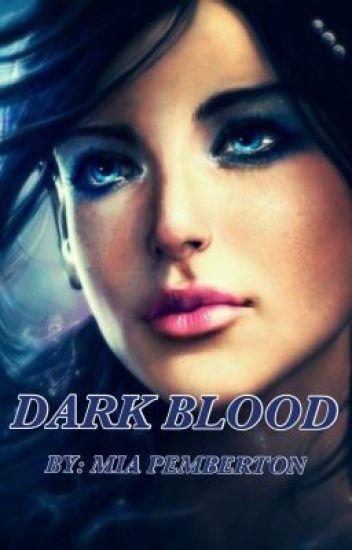 Dark Blood.