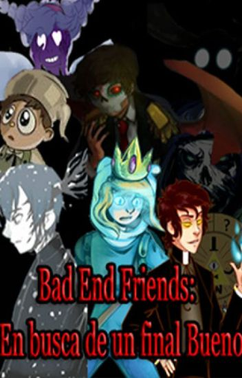 Bad End Friends: En busca de un final bueno