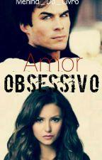 Amor Obsessivo by Menina_Do_Livro