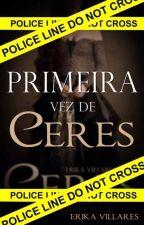 Primeira Vez de Ceres by erika_vilares