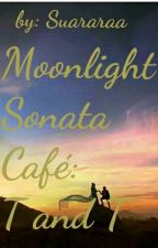 Moonlight Sonata Café Series T And T: Love Is You by addictedloveee