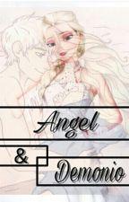 •Angel & Demonio• [Editando] by Ellioteer_0416