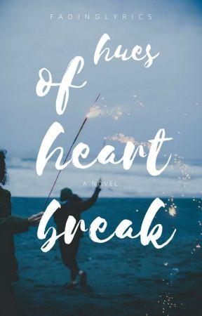 Hues of Heartbreak ➳ [Poetry] by FadingLyrics