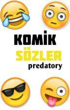 KOMİK SÖZLER by predatory