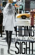 Hiding In Plain Sight by Rapunzel2013